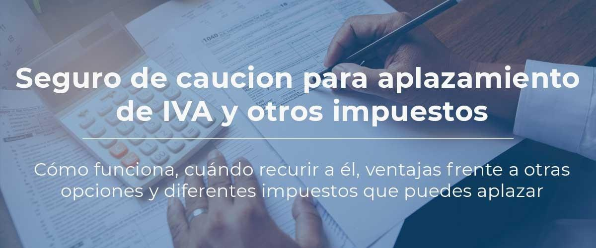 seguro-caucion-aplazamiento-iva-impuestos