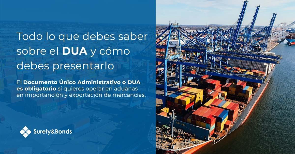 ¿Qué es el DUA de importación y exportación y cómo presentarlo?