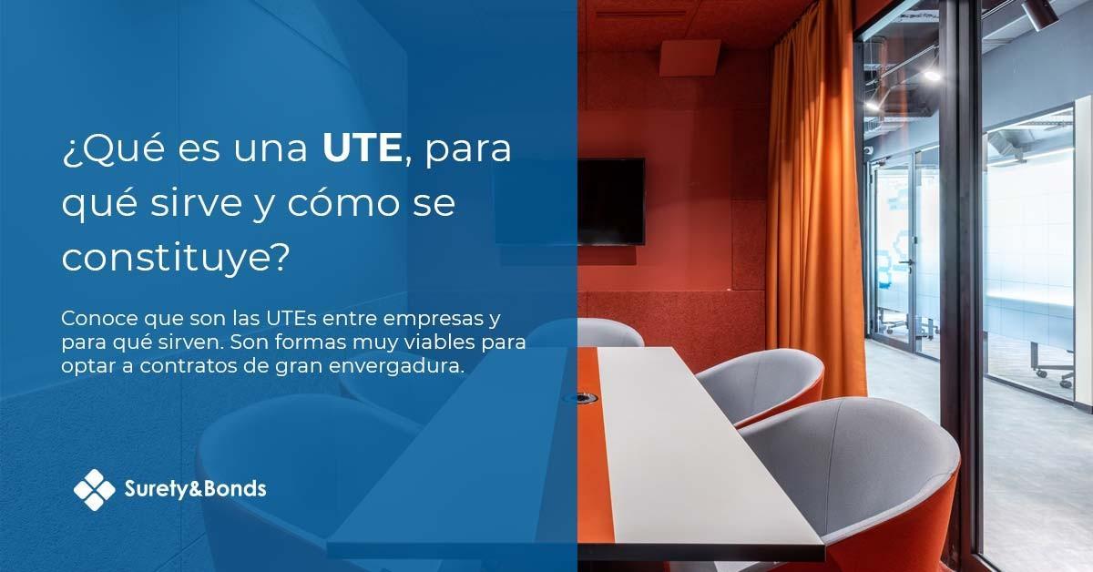 ¿Qué es una UTE, para u y cómo se constituye?